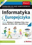 Informatyka Europejczyka. Podręcznik do zajęć komputerowych dla szkoły podstawowej, kl. 5. Edycja: Windows 7, Windows Vista, Linux Ubuntu, MS Office 2007, OpenOffice.org (Wydanie II) w sklepie internetowym Booknet.net.pl