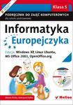Informatyka Europejczyka. Podręcznik do zajęć komputerowych dla szkoły podstawowej, kl. 5. Edycja: Windows XP, Linux Ubuntu, MS Office 2003, OpenOffice.org (Wydanie II) w sklepie internetowym Booknet.net.pl
