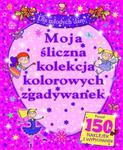 Dla młodych dam! Moja śliczna kolekcja kolorowych zgadywanek w sklepie internetowym Booknet.net.pl