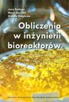 Obliczanie w inżynierii bioreaktorów w sklepie internetowym Booknet.net.pl