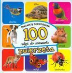 Zwierzęta Pierwszy słowniczek 100 zdjęć do nazwania w sklepie internetowym Booknet.net.pl