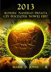2013 Koniec naszego świata czy początek nowej ery? w sklepie internetowym Booknet.net.pl