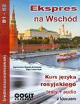 Ekspres na Wschód Kurs języka rosyjskiego w sklepie internetowym Booknet.net.pl