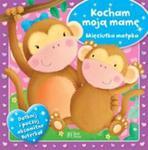 Kocham moją mamę Mięciutka małpka w sklepie internetowym Booknet.net.pl