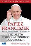 Papież Franciszek. Chciałbym Kościoła ubogiego dla ubogich w sklepie internetowym Booknet.net.pl