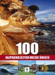 100 najpiękniejszych miejsc świata w sklepie internetowym Booknet.net.pl