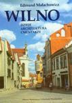 Wilno Dzieje architektura cmentarze w sklepie internetowym Booknet.net.pl