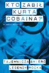 Kto zabił Kurta Cobaina? w sklepie internetowym Booknet.net.pl