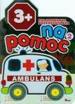Kolorowanka przedszkolaka. Na pomoc 2. Ambulans (wiek 3+) w sklepie internetowym Booknet.net.pl