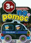 Kolorowanka przedszkolaka. Na pomoc 3. Policja (wiek 3+) w sklepie internetowym Booknet.net.pl