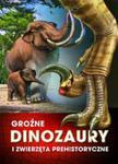 Groźne dinozaury i zwierzęta prehistoryczne w sklepie internetowym Booknet.net.pl