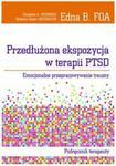 Przedłużona ekspozycja w terapii PTSD w sklepie internetowym Booknet.net.pl