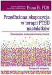 Przedłużona ekspozycja w terapii PTSD nastolatków w sklepie internetowym Booknet.net.pl