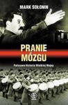 Pranie mózgu. Fałszywa historia Wielkiej Wojny w sklepie internetowym Booknet.net.pl
