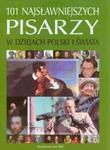 101 najsławniejszych pisarzy w dziejach Polski i świata w sklepie internetowym Booknet.net.pl