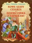 Nowe szaty cesarza Dziewczynka z zapałkami w sklepie internetowym Booknet.net.pl