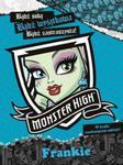 Monster High. Bądź sobą! Bądź wyjątkowa! Bądź potworna! Frankie w sklepie internetowym Booknet.net.pl