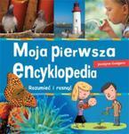 Moja pierwsza encyklopedia. Rozumieć i rosnąć w sklepie internetowym Booknet.net.pl