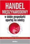 Handel międzynarodowy w dobie gospodarki opartej na wiedzy w sklepie internetowym Booknet.net.pl