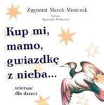 Kup mi, mamo, gwiazdkę z nieba w sklepie internetowym Booknet.net.pl