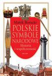 Polskie symbole narodowe. Historia i współczesność w sklepie internetowym Booknet.net.pl