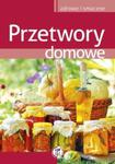 Przetwory domowe. Zdrowe i smaczne w sklepie internetowym Booknet.net.pl
