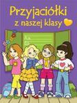 Przyjaciółki z naszej klasy w sklepie internetowym Booknet.net.pl