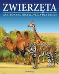 Zwierzęta. Ilustrowana encyklopedia dla dzieci w sklepie internetowym Booknet.net.pl