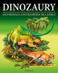 Dinozaury. Ilustrowana encyklopedia dla dzieci w sklepie internetowym Booknet.net.pl
