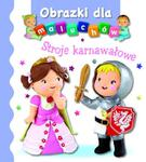 Obrazki dla maluchów. Stroje karnawałowe w sklepie internetowym Booknet.net.pl
