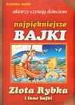 Złota rybka i inne bajki. Książka audio - aktorzy czytają dzieciom najpiękniejsze bajki w sklepie internetowym Booknet.net.pl