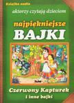 Czerwony kapturek i inne bajki. Książka audio - aktorzy czytają dzieciom najpiękniejsze bajki w sklepie internetowym Booknet.net.pl