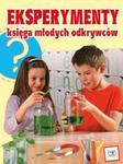 Eksperymenty. Księga młodych odkrywców. w sklepie internetowym Booknet.net.pl