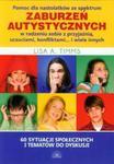 Pomoc dla nastolatków ze spektrum zaburzeń autystycznych w radzeniu sobie z przyjaźnią, uczuciami, konfliktami i wiele innych w sklepie internetowym Booknet.net.pl