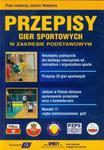 Przepisy gier sportowych w zakresie podstawowym w sklepie internetowym Booknet.net.pl
