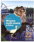 22 miejsca, które musisz zobaczyć. Miejsca mało znane w Polsce w sklepie internetowym Booknet.net.pl