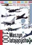 Na ścieżkach wiedzy. Encyklopedia. 100 maszyn latających w sklepie internetowym Booknet.net.pl