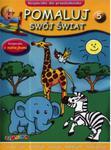 Pomaluj swój świat. Zeszyt 5. Książeczka dla przedszkolaka (+naklejki) w sklepie internetowym Booknet.net.pl