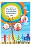 Muzyka i ruch w przedszkolu na cztery pory roku. Wychowanie przedszkolne. Muzyka + płyta CD w sklepie internetowym Booknet.net.pl