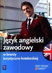 Język angielski zawodowy w branży turystyczno-hotelarskiej. Zeszyt ćwiczeń w sklepie internetowym Booknet.net.pl