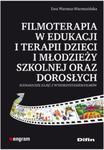 Filmoterapia w edukacji i terapii dzieci i młodzieży szkolnej oraz dorosłych w sklepie internetowym Booknet.net.pl