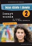 W drodze do Emaus. Jezus działa i zbawia. Klasa 2. Gimnazjum. Zeszyt ucznia do religii w sklepie internetowym Booknet.net.pl