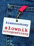 Kieszonkowy słownik ortograficzny z zasadami pisowni oraz interpunkcji w sklepie internetowym Booknet.net.pl