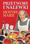 Przetwory i nalewki siostry Marii w sklepie internetowym Booknet.net.pl