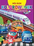 Mój blok kolorowanek - Wesołe pojazdy w sklepie internetowym Booknet.net.pl