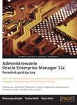 Administrowanie Oracle Enterprise Manager 12c w sklepie internetowym Booknet.net.pl