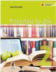 Przeszłość to dziś. Klasa 2, szkoła średnia, część 1. Język polski. Podręcznik w sklepie internetowym Booknet.net.pl