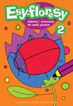 Esy-floresy 2. Zabawy i ćwiczenia dp nauki pisania. w sklepie internetowym Booknet.net.pl