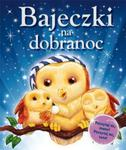 Bajeczki na dobranoc. Urocze bajeczki dla synka i córeczki! w sklepie internetowym Booknet.net.pl