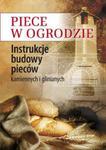 Piece w ogrodzie. Instrukcje budowy pieców kamiennych i glinianych w sklepie internetowym Booknet.net.pl
